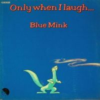 Blue Mink Only When I Laugh