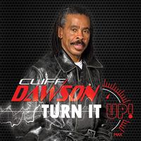 Cliff Dawson Turn It Up 2015