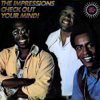 The Impressions Check Out Your Mind! 1970