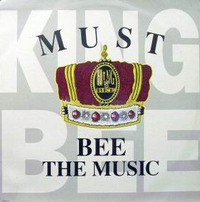 King Bee Must Bee The Music