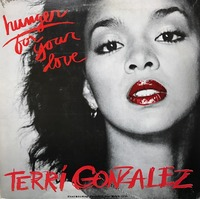 Terri Gonzalez Hunger For Your Love 1980