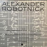 Alexander Robotnick Problemes D'Amour