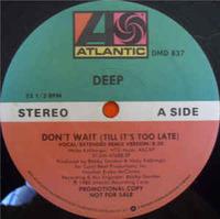 Deep Don't Wait (Till It's Too Late) 1985 Atlantic