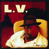 L.V. I Am L.V. 1996 Tommy Boy