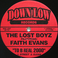 Lost Boyz featuring Faith EvansTo Be Real 2000
