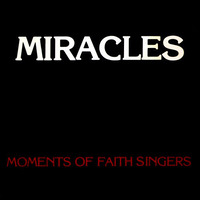 Moments Of Faith Singers Miracles 1980