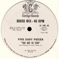 Five Easy Pieces Too Hot To Stop 1976 Claridge Records