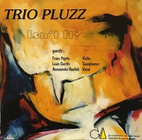 Trio Pluzz Isn't It 1994