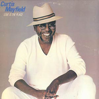 Curtis Mayfield Love Is The Place 1980