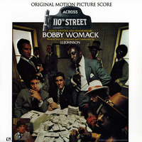 Bobby Womack,  J.J. Johnson Across 110th Street 1972