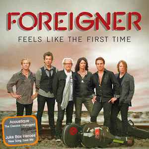 FOREIGNER - Feels Like The First Time 2CD