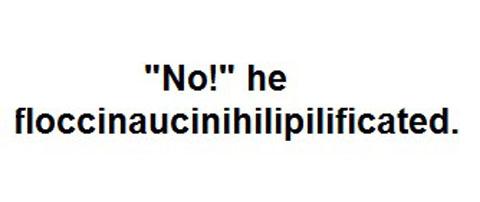 floccinaucinihilipilificate