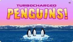 Turbocharged Penguins