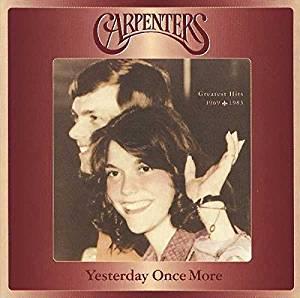 Carpenters(カーペンターズ)の名曲、Yesterday Once More - イエスタデイ・ワンス・モアが収録されたアルバム