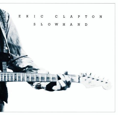 Eric Clapton(エリック・クラプトン)の名盤のSlow Hand - スローハンド