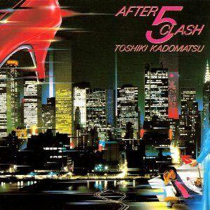 Toshiki Kadomatsu - After 5 Clash
