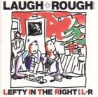Laugh and Rough