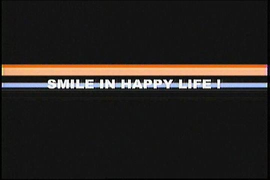 SMILE IN HAPPY LIFE !