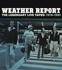 ウェザー・リポート 『レジェンダリー・ライヴ・テープス1978-1981
