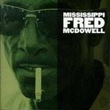 MISSISSIPPI FRED MCDOWELL����MISSISSIPPI FRED MCDOWELL�١�