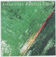 AMAZONAS 『FAMILIA JOBIM