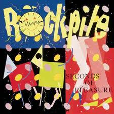 Rockpile 『Seconds of Pleasure』