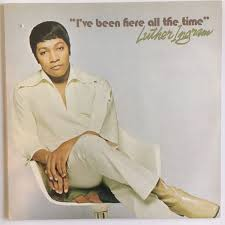 LUTHER INGRAM『I'VE BEEN HERE ALL THE TIME』