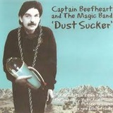 CAPTAIN BEEFHEART AND THE MAGIC BAND����DUST SUCKER��