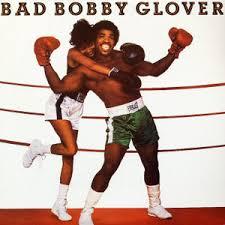 BOBBY GLOVER 『BAD BOBBY GLOVER』