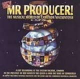 HEY MR PRODUCER! THE MUSICAL WORLD OF CAMERON MACKINTOSH