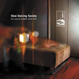 Slow Dancing Society / The Sound of Lights When Dim