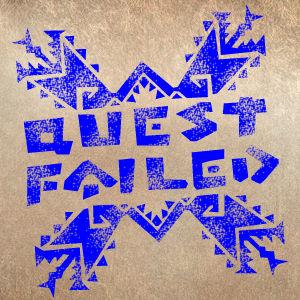 a_questfailed