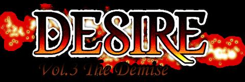 DESIRE ~The Demise~