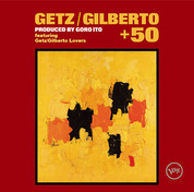 Getz:Gilberto+50