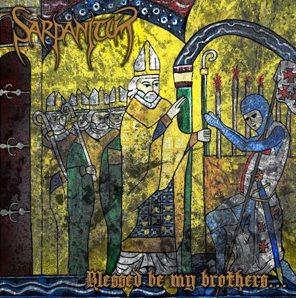 Sarpanitum - Blessed Be My Brothers___ (2015)