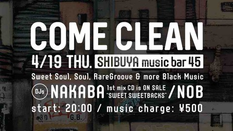 Thu April 19 2018 [DJ]COME CLEAN #2 by NAKABA