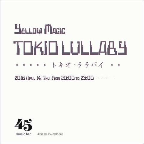 Thu. April 14. 2016[DJ]yellow magic TOKIO LULLABY トキオ・ララバイ