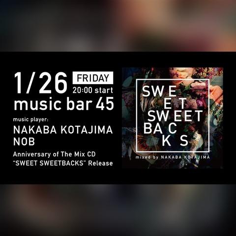 """Fri Jan 26 2018 [DJ] """"SWEET SWEET BACKS"""" Mix CD release party by Nakaba"""