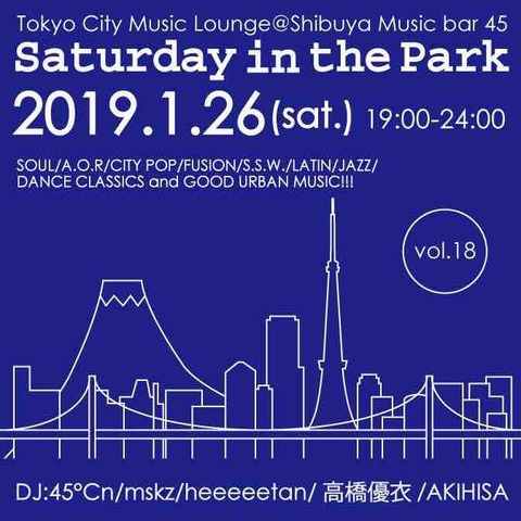 "Sat. Jan. 26 2019 [DJ] ""Saturday in the Park vol.18"" by AKIHISA"
