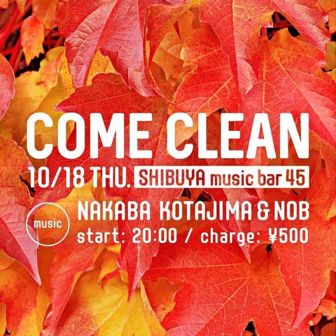 Thu Oct 18 2018 [DJ]COME CLEAN #5 by NAKABA & NOB