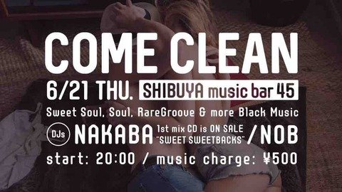 Thu June 21 2018 [DJ]COME CLEAN #3 by NAKABA