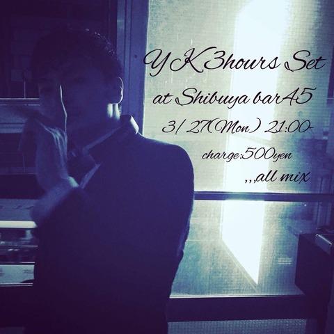Mon Mar 27 2017 [DJ] YK 3hrs Set