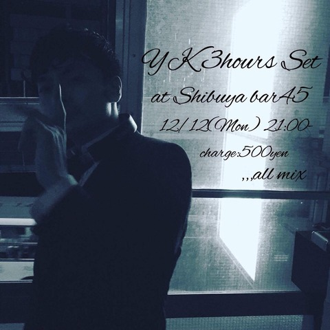 Mon Dec 12 2016 [DJ] YK 3hours set #2