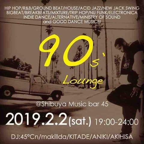 Sat Feb 02 2019 [DJ]90's Lounge