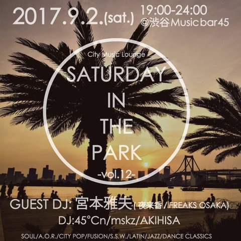 "Sat Sept 02nd 2017 [DJ] ""Saturday in the park"" vol. 12"