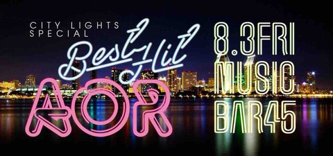 Fri Aug 03 2018 [DJ] City Lights SPECIAL The Best Hit AOR Night.