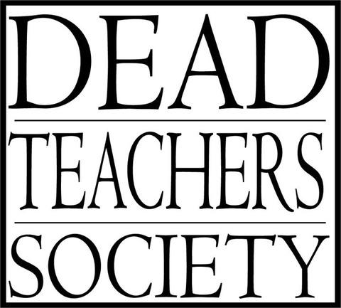 DEAD_TEACHERS_SOCIETY