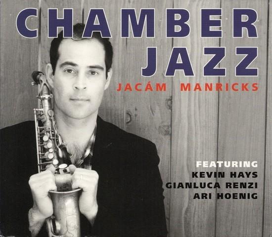 Jacam Manricks / Chamber Jazz