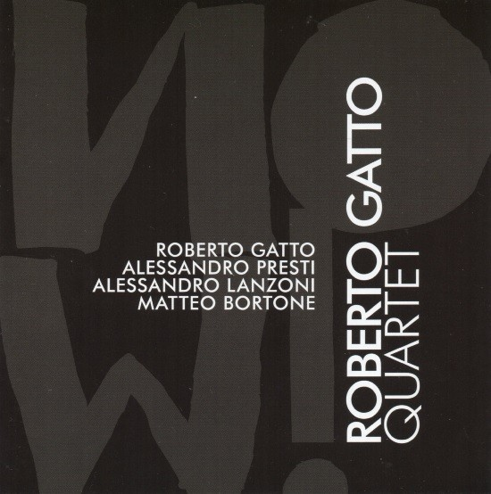 Roberto Gatto Quartet / Now!