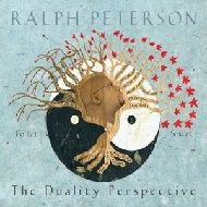 Ralph Peterson / The Duality Perspective